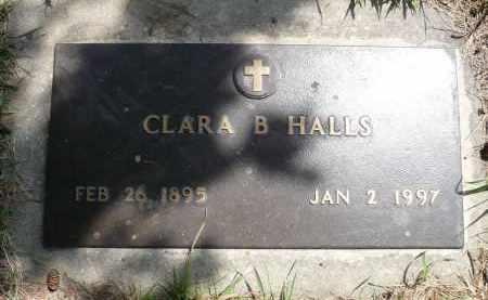 HALLS, CLARA B. - Minnehaha County, South Dakota | CLARA B. HALLS - South Dakota Gravestone Photos