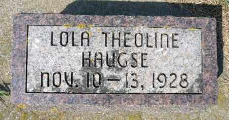 HAUGSE, LOLA THEOLINE - Minnehaha County, South Dakota | LOLA THEOLINE HAUGSE - South Dakota Gravestone Photos
