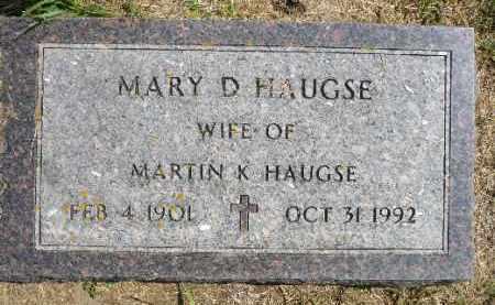 HAUGSE, MARY D. - Minnehaha County, South Dakota | MARY D. HAUGSE - South Dakota Gravestone Photos