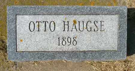 HAUGSE, OTTO - Minnehaha County, South Dakota | OTTO HAUGSE - South Dakota Gravestone Photos