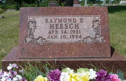 HEESCH, RAYMOND E. - Minnehaha County, South Dakota | RAYMOND E. HEESCH - South Dakota Gravestone Photos