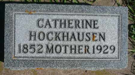 HOCKHAUSEN, CATHERINE - Minnehaha County, South Dakota | CATHERINE HOCKHAUSEN - South Dakota Gravestone Photos