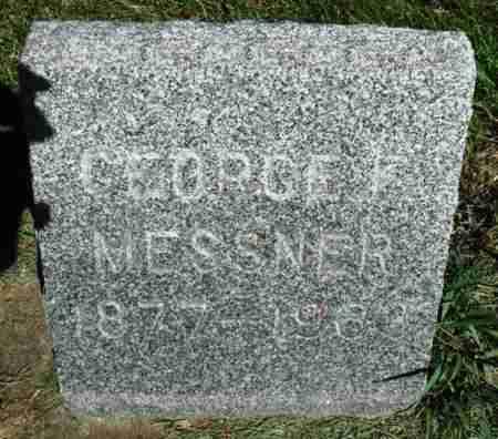 MESSNER, GEORGE - Minnehaha County, South Dakota   GEORGE MESSNER - South Dakota Gravestone Photos