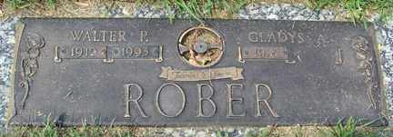ROBER, WALTER P. - Minnehaha County, South Dakota | WALTER P. ROBER - South Dakota Gravestone Photos