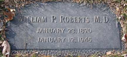 ROBERTS, WILLIAM P. M.D. - Minnehaha County, South Dakota   WILLIAM P. M.D. ROBERTS - South Dakota Gravestone Photos
