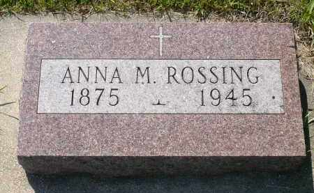 ROSSING, ANNA M. - Minnehaha County, South Dakota | ANNA M. ROSSING - South Dakota Gravestone Photos