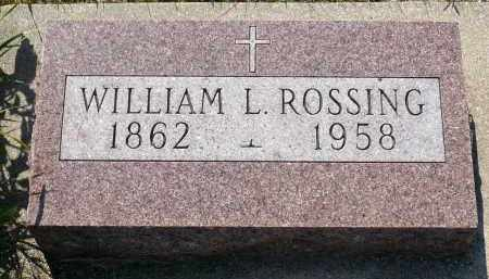 ROSSING, WILLIAM L. - Minnehaha County, South Dakota | WILLIAM L. ROSSING - South Dakota Gravestone Photos