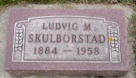 SKULBORSTAD, LUDVIG M. - Minnehaha County, South Dakota | LUDVIG M. SKULBORSTAD - South Dakota Gravestone Photos