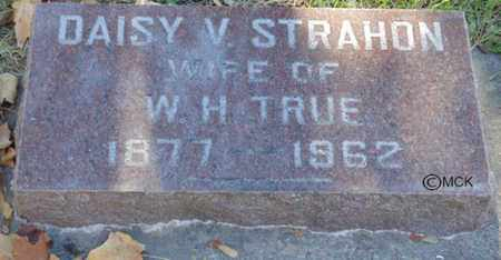 STRAHON TRUE, DAISY V. - Minnehaha County, South Dakota   DAISY V. STRAHON TRUE - South Dakota Gravestone Photos