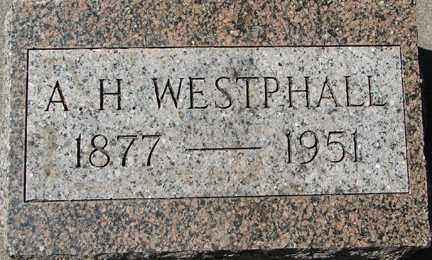 WESTPHALL, A.H. - Minnehaha County, South Dakota | A.H. WESTPHALL - South Dakota Gravestone Photos