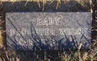 WELCH, BABY DAUGHTER - Moody County, South Dakota | BABY DAUGHTER WELCH - South Dakota Gravestone Photos