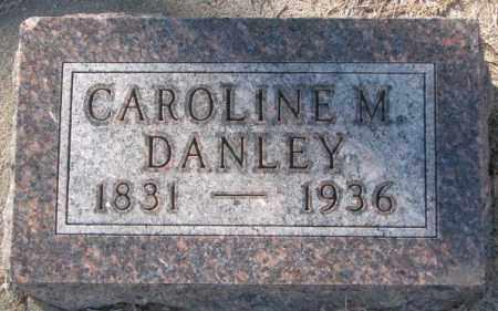 DANLEY, CAROLINE M. - Sanborn County, South Dakota | CAROLINE M. DANLEY - South Dakota Gravestone Photos