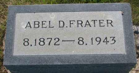 FRATER, ABEL D. - Tripp County, South Dakota | ABEL D. FRATER - South Dakota Gravestone Photos