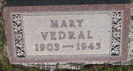 VEDRAL, MARY - Tripp County, South Dakota | MARY VEDRAL - South Dakota Gravestone Photos