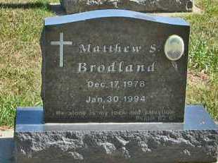 BRODLAND, MATTHEW S. - Turner County, South Dakota | MATTHEW S. BRODLAND - South Dakota Gravestone Photos