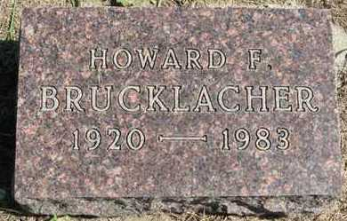 BRUCKLACHER, HOWARD F. - Turner County, South Dakota | HOWARD F. BRUCKLACHER - South Dakota Gravestone Photos