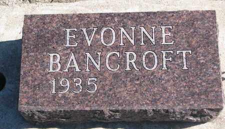 BANCROFT, EVONNE - Union County, South Dakota | EVONNE BANCROFT - South Dakota Gravestone Photos
