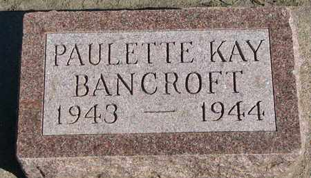 BANCROFT, PAULETTE KAY - Union County, South Dakota | PAULETTE KAY BANCROFT - South Dakota Gravestone Photos