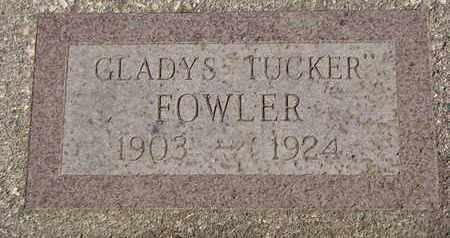 TUCKER FOWLER, GLADYS - Union County, South Dakota   GLADYS TUCKER FOWLER - South Dakota Gravestone Photos