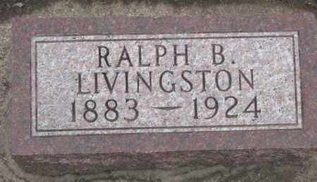 LIVINGSTON, RALPH B. - Union County, South Dakota | RALPH B. LIVINGSTON - South Dakota Gravestone Photos