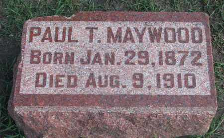 MAYWOOD, PAUL T. - Union County, South Dakota | PAUL T. MAYWOOD - South Dakota Gravestone Photos