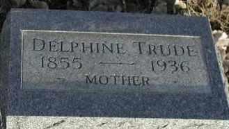 TRUDE, DELPHINE - Union County, South Dakota | DELPHINE TRUDE - South Dakota Gravestone Photos