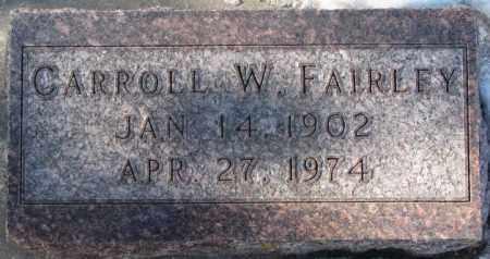 FAIRLEY, CARROLL W. - Yankton County, South Dakota | CARROLL W. FAIRLEY - South Dakota Gravestone Photos