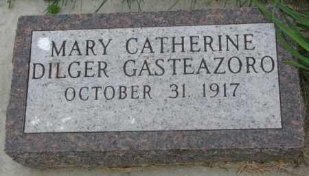 DILGER GASTEAZORO, MARY CATHERINE - Yankton County, South Dakota | MARY CATHERINE DILGER GASTEAZORO - South Dakota Gravestone Photos
