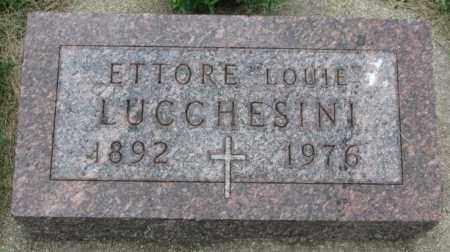 "LUCCHESINI, ETTORE ""LOUIE"" - Yankton County, South Dakota | ETTORE ""LOUIE"" LUCCHESINI - South Dakota Gravestone Photos"