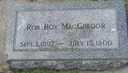 MACGREGOR, ROB ROY - Yankton County, South Dakota | ROB ROY MACGREGOR - South Dakota Gravestone Photos