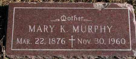 MURPHY, MARY K. - Yankton County, South Dakota | MARY K. MURPHY - South Dakota Gravestone Photos