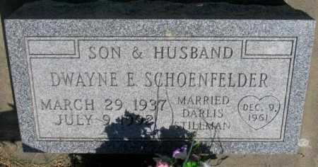 SCHOENFELDER, DWAYNE E. - Yankton County, South Dakota | DWAYNE E. SCHOENFELDER - South Dakota Gravestone Photos