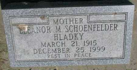 HLADKY SCHOENFELDER, ELEANOR M. - Yankton County, South Dakota | ELEANOR M. HLADKY SCHOENFELDER - South Dakota Gravestone Photos
