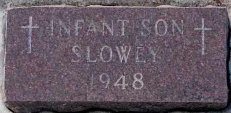 SLOWEY, INFANT SON 1948 - Yankton County, South Dakota | INFANT SON 1948 SLOWEY - South Dakota Gravestone Photos