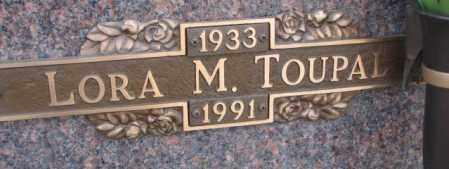 TOUPAL, LORA M. - Yankton County, South Dakota | LORA M. TOUPAL - South Dakota Gravestone Photos
