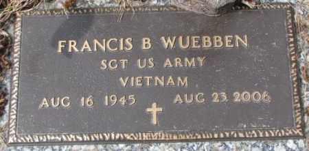 WUEBBEN, FRANCIS B. - Yankton County, South Dakota | FRANCIS B. WUEBBEN - South Dakota Gravestone Photos