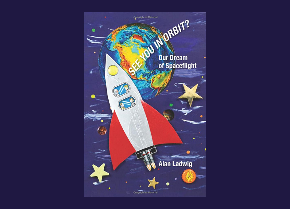 """When Do I Get to Go? A Review of """"See You In Orbit? Our Dream of Spaceflight"""""""