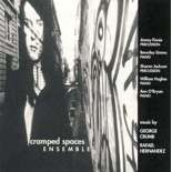 cramped spaces ensemble-music of crumb and hernandez (cd)
