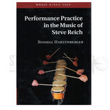 hartenberger-performance practice in the music of steve reich