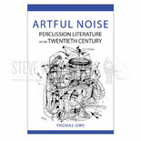 siwe-artful noise: percussion literature in the twentieth century