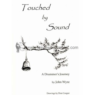 wyre-touched by sound: a drummer&#39s journey