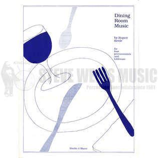 Dining Room Music By Rupert Kettle   Percussion Ensemble Music   Sheet Music    Steve Weiss Music
