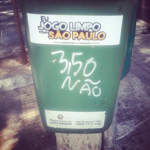 Eu jogo limpo com São Paulo. R$ 3.50 NÃO! #nasruasdesaopaulo #StreetArtSP