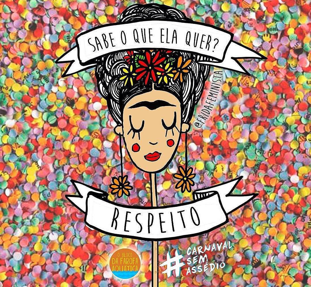 hoje e todo dia é dia de Unidos do Respeita as Mina! #carnavalsassedio #fridafeminista