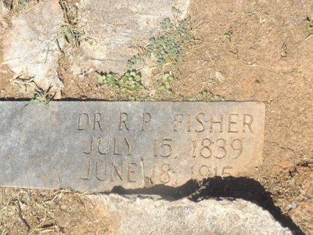 FISHER, DR. R.P. - Camp County, Texas | DR. R.P. FISHER - Texas Gravestone Photos