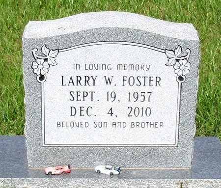FOSTER, LARRY W. - Cass County, Texas | LARRY W. FOSTER - Texas Gravestone Photos
