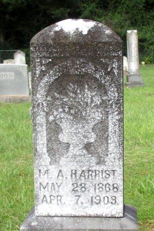 HARRIST, M. A. - Cass County, Texas | M. A. HARRIST - Texas Gravestone Photos
