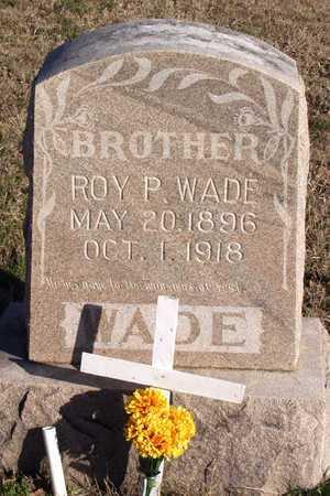 WADE, ROY P. - Collin County, Texas | ROY P. WADE - Texas Gravestone Photos