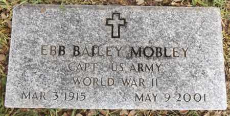 MOBLEY (VETERAN WWII), EBB BAILEY - Gregg County, Texas | EBB BAILEY MOBLEY (VETERAN WWII) - Texas Gravestone Photos