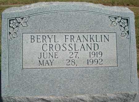 CROSSLAND, BERYL FRANKLIN - Lubbock County, Texas | BERYL FRANKLIN CROSSLAND - Texas Gravestone Photos